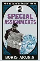Special Assignments - Erast Fandorin 5 ebook by Boris Akunin, Andrew Bromfield