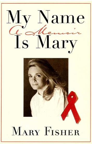 My Name is Mary - A Memoir ebook by Mary Fisher