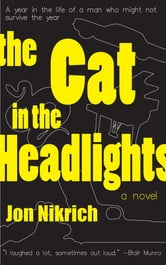 The Cat in the Headlights ebook by Jon Nikrich