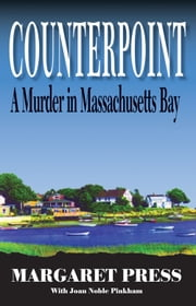 Counterpoint: A Murder in Massachusetts Bay ebook by Margaret Press,Joan Noble Pinkham