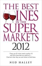 Best Wines in the Supermarkets 2012 ebook by