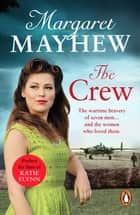 The Crew - A perfectly heart-warming, moving and uplifting wartime drama that will capture your heart ebook by