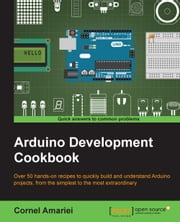 Arduino Development Cookbook eBook par Cornel Amariei