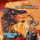 MARVEL's Thor: Ragnarok: Into the Fire ebook by R. R. Busse