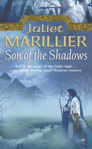 Son of the Shadows: Book 2 of the Sevenwaters Trilogy ebook by Juliet Marillier