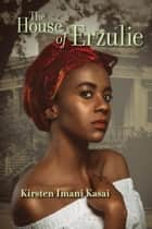 The House of Erzulie ebook by