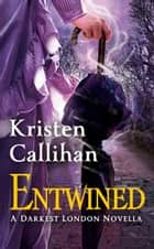 Entwined ebook by Kristen Callihan