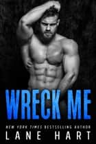 Wreck Me 電子書 by Lane Hart