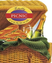 Totally Picnic Cookbook ebook by Helene Siegel,Carolyn Vibbert