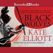 Black Wolves audiobook by Kate Elliott