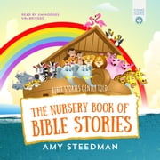 The Nursery Book of Bible Stories audiobook by Amy Steedman