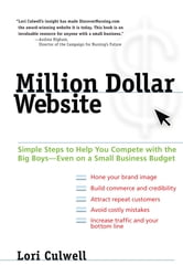 Million Dollar Website - Simple Steps to Help You Compete with the Big Boys - Even on a Small Business Budget ebook by Lori Culwell