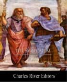 The Symposium (Illustrated Edition) ebook by Plato