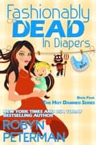 Fashionably Dead in Diapers ebook by Robyn Peterman