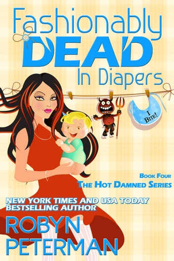 Fashionably Dead in Diapers - Hot Damned Series, #4 ebook by Robyn Peterman