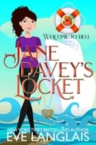 Jane Davey's Locket - A Hell Cruise Adventure ebook by Eve Langlais