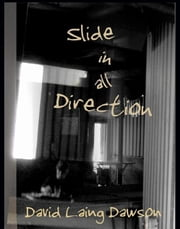 Slide in all Direction ebook by David Laing Dawson