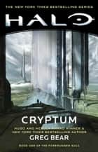 Halo: Cryptum - Book One of the Forerunner Saga ebook by Greg Bear