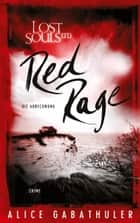 Red Rage - Die Abrechnung eBook by Alice Gabathuler