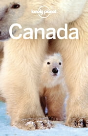 Lonely Planet Canada ebook by Lonely Planet, Carolyn McCarthy, Kate Armstrong,...