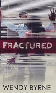 Fractured ebook by Wendy Byrne