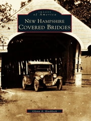 New Hampshire Covered Bridges ebook by Glenn A. Knoblock
