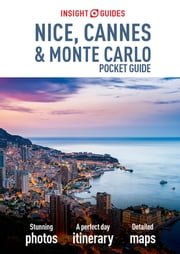 Insight Guides: Pocket Nice, Cannes & Monte Carlo ebook by APA Publications Limited