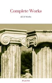 Plato: Complete Works (With Included Audiobooks & Aristotle's Organon) ebook by Plato, Aristotle, Benjamin Jowett,...