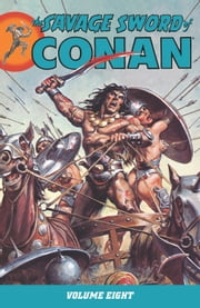 Savage Sword of Conan Volume 8 ebook by Michael Fleischer