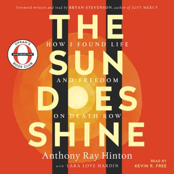 The Sun Does Shine - How I Found Life and Freedom on Death Row (Oprah's Book Club Summer 2018 Selection) Áudiolivro by Anthony Ray Hinton,Lara Love Hardin