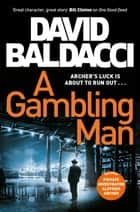 A Gambling Man: Aloysius Archer Book 2 ebook by David Baldacci