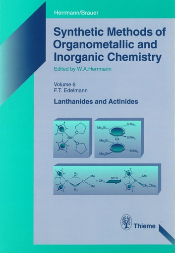 Synthetic Methods of Organometallic and Inorganic Chemistry, Volume 6, 1997 - Volume 6: Lanthanides and Actinides ebook by