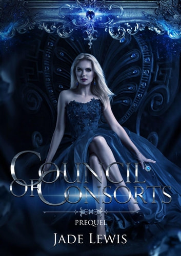 Council of Consorts: Prequel ebook by Jade Lewis