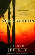 Armageddon - Appointment with Destiny ebook by Grant R. Jeffrey