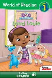 World of Reading Doc McStuffins: Loud Louie - A Disney Reader with Audio (Level 1) ebook by Sheila Sweeny Higginson