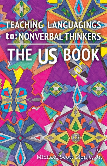 The US Book: Teaching Languagings | to - Nonverbal Thinkers ebook by Michael S Monje