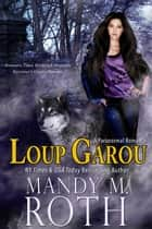 Loup Garou - Tempting Fate, #1 ebook by Mandy M. Roth
