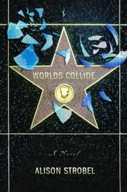 Worlds Collide ebook by Alison Strobel