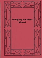 Wolfgang Amadeus Mozart - New York Philharmonic-Symphony Society Presents... ebook by Herbert F. Peyser
