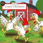 Crazy Chickens - Diary of a Chicken Escape Plan audiobook by Jeff Child