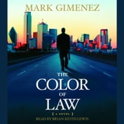 The Color of Law - A Novel audiobook by Mark Gimenez