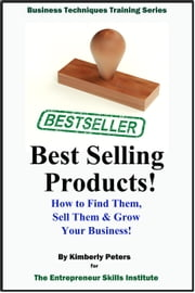 Best Selling Products - Entrepreneur Skills Series, #1 ebook by Kimberly Peters