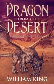A Dragon from the Desert ebook by William King