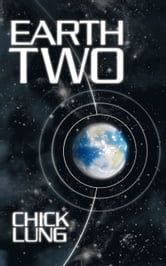 Earth Two ebook by Chick Lung