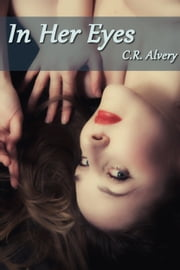 In Her Eyes ebook by C.R Alvery