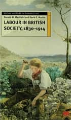Labour in British Society, 1830-1914 ebook by Professor Donald M. MacRaild, Dr David E. Martin