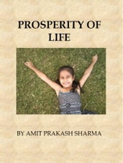 Prosperity of Life ebook by Amit Prakash Sharma