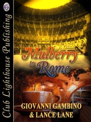 Mulberry To Rome ebook by GIOVANNI GAMBINO & LANCE LANE,T.L. Davison