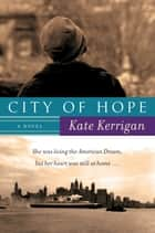 City of Hope - A Novel ebook by Kate Kerrigan