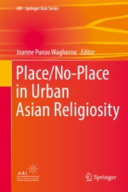 Place/No-Place in Urban Asian Religiosity ebook by